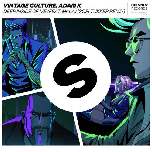 Deep Inside Of Me (feat. MKLA) (Sofi Tukker Remix) de Vintage Culture