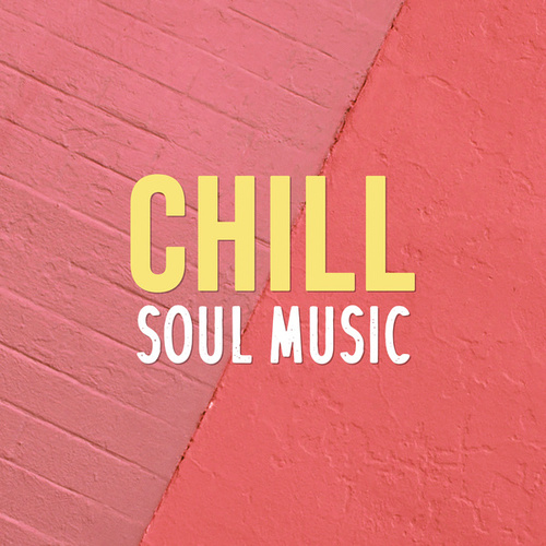 Chill Soul Music von Various Artists