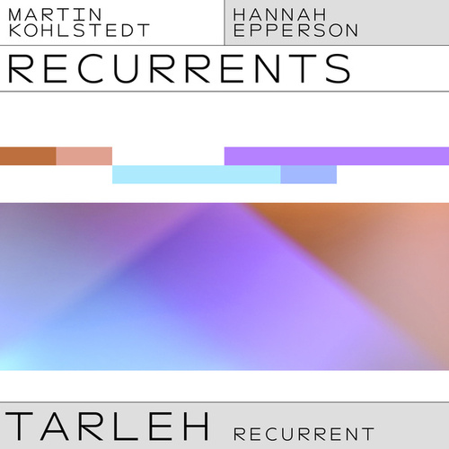 TARLEH (Hannah Epperson Recurrent) by Martin Kohlstedt