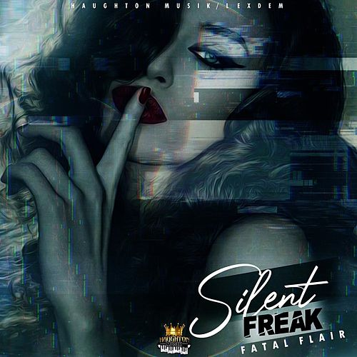 Silent Freak by Fatal Flair