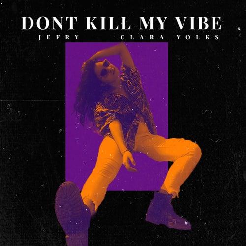 Bitch, Don't Kill My Vibe de Jefry