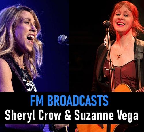 FM Broadcasts Sheryl Crow & Suzanne Vega de Sheryl Crow