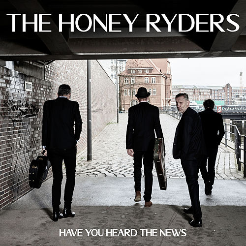 Have You Heard The News by The Honey Ryders