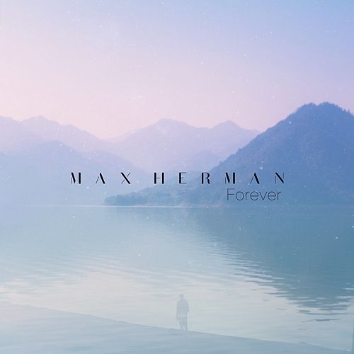 Forever by Max Herman