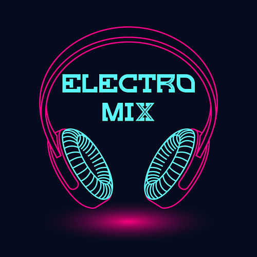 Electro Mix by Various Artists