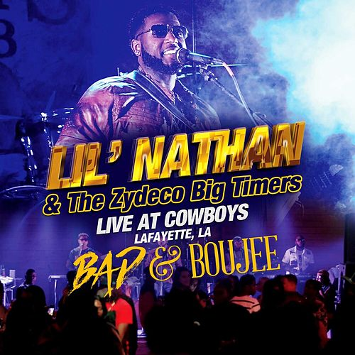 Bad & Boujee (Live at Cowboys, Lafayette, LA) by Lil Nathan And The Zydeco Big Timers