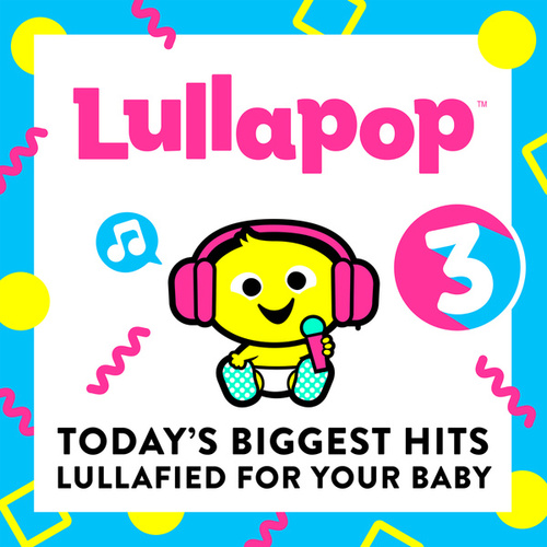 Lullapop Lullabies 3 von Lullapop Lullabies