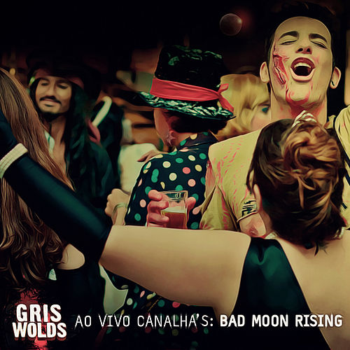 Canalha's: Bad Moon Rising (Ao Vivo) de Griswolds