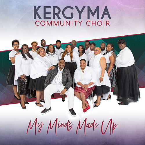 My Mind's Made Up by Kergyma Community Choir