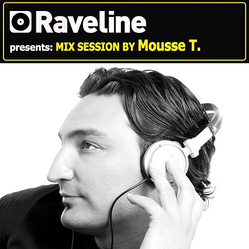 Raveline Mix Session By Mousse T. by Mousse T.