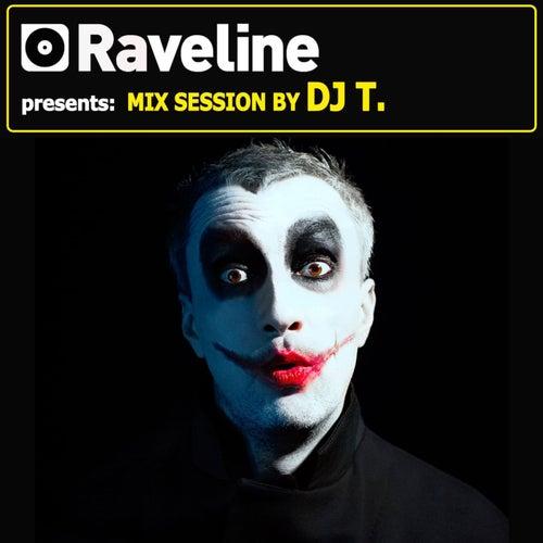 Raveline Mix Session By DJ T. by DJ T.