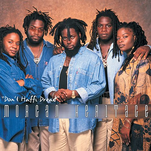 Don't Haffi Dread de Morgan Heritage