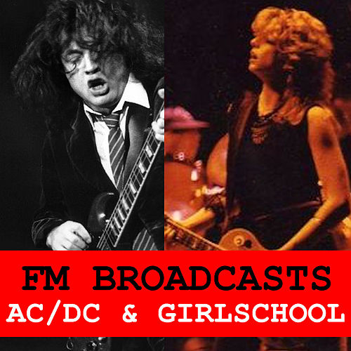 FM Broadcasts AC/DC & Girlschool by AC/DC