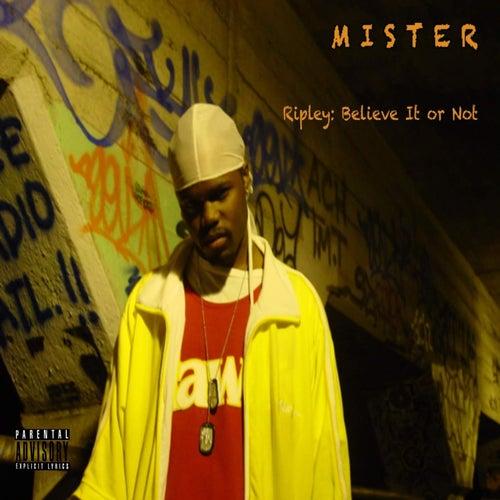 Ripley: Believe It or Not by Mister
