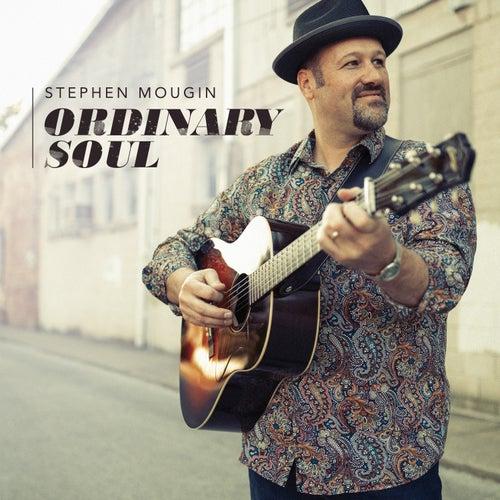Ordinary Soul by Stephen Mougin