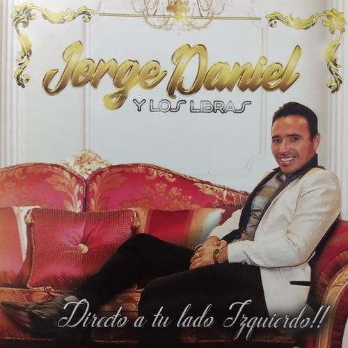Directo a Tu Lado Izquierdo!! de Jorge Daniel y Los Libras