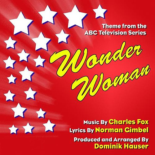 Wonder Woman - Theme from the 70's Television Series (Sax Version) (feat. Dominik Hauser) - Single de Charles Fox