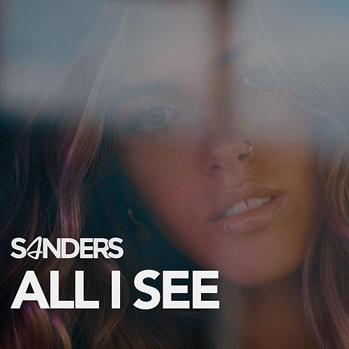 All I See by Sanders