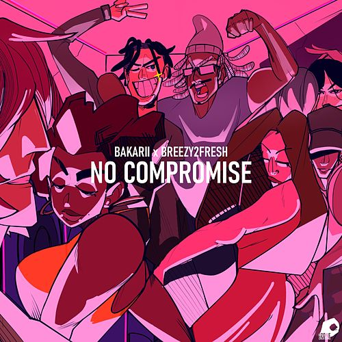 No Compromise (feat. Breezy2Fresh) by Bakarii