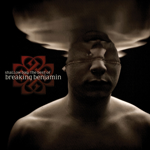 Shallow Bay: The Best Of Breaking Benjamin by Breaking Benjamin