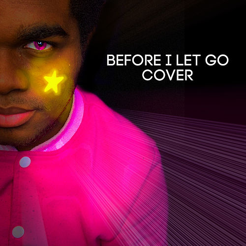Before I Let Go (Cover) by Ulysses Rivers Jr.