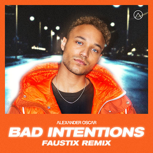 Bad Intentions (Faustix Remix) by Alexander Oscar