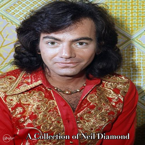 A Collection of Neil Diamond de Neil Diamond