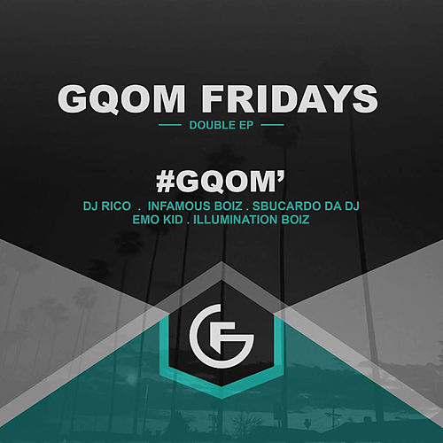 #GqomFridays Gqom EP by Emo Kid