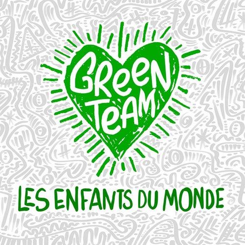Les enfants du monde by Green Team