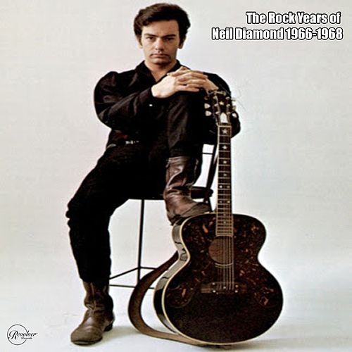 The Rock Years of Neil Diamond 1966-1968 de Neil Diamond