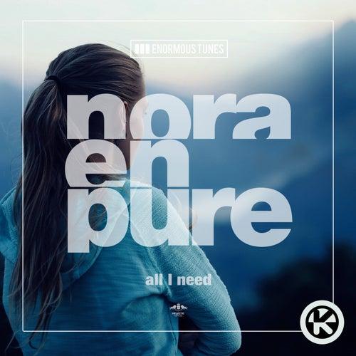 All I Need von Nora En Pure