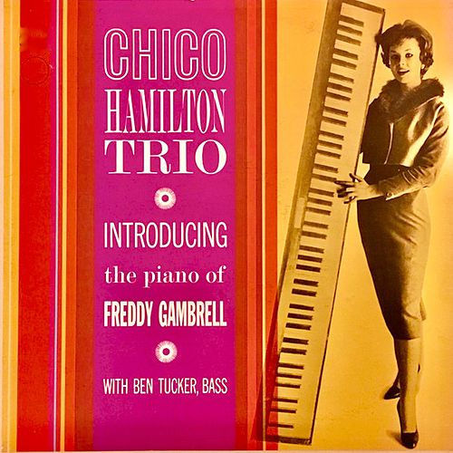 The Chico Hamilton Trio Introducing Freddie Gambrell (Remastered) by Chico Hamilton