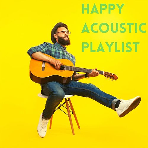 Happy Acoustic Playlist by Various Artists