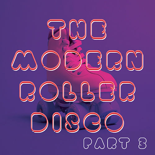 The Modern Roller Disco (Vol.3 - Dance Edition) de Various Artists