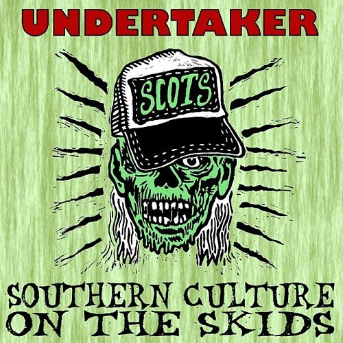 Undertaker - Single by Southern Culture on the Skids