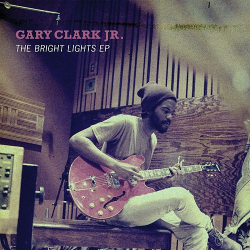 The Bright Lights EP de Gary Clark Jr.