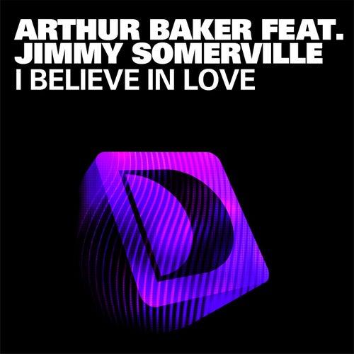 I Believe In Love von Arthur Baker
