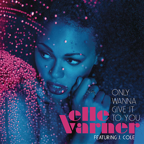 Only Wanna Give It To You von Elle Varner