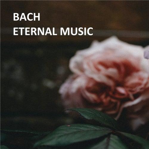 Bach: Eternal Music de Johann Sebastian Bach