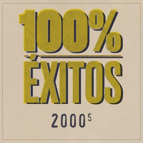 100% Éxitos - 2000s de Various Artists