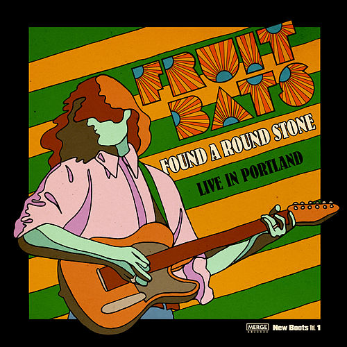 Found a Round Stone: Live in Portland by Fruit Bats