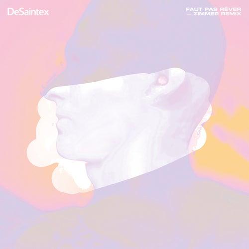 Faut pas rêver (Zimmer Remix) by DeSaintex