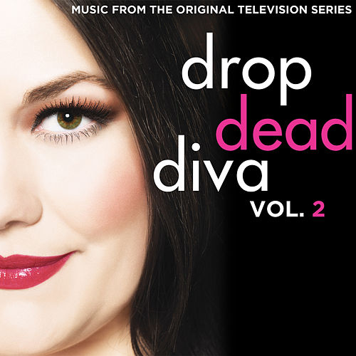 Drop Dead Diva (Music from the Original Television Series), Vol. 2 by Various Artists