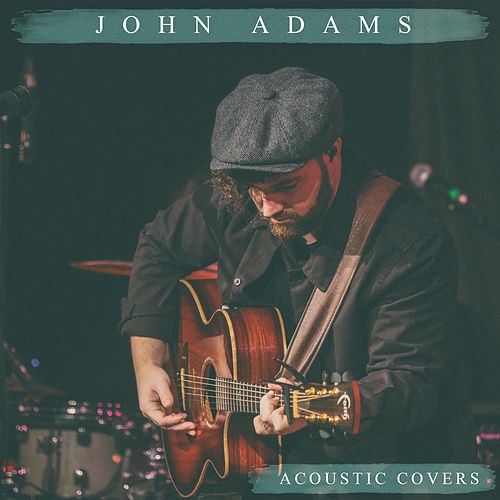 Acoustic Covers by John Adams