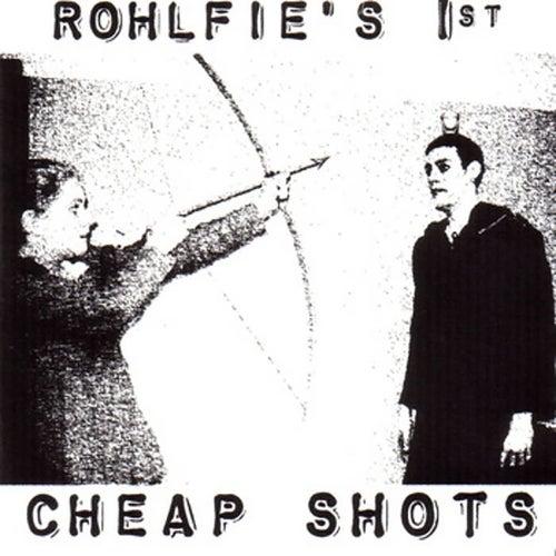 Rohlfie's 1st: Cheap Shots by Rohlfie