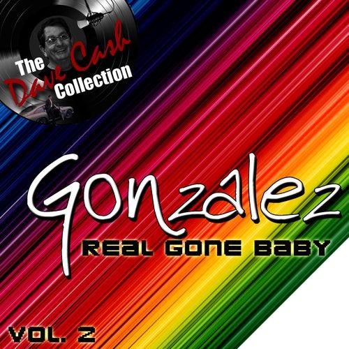 Real Gone Baby Vol. 2 - [The Dave Cash Collection] von Gonzalez