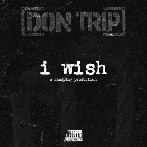 I Wish de Don Trip