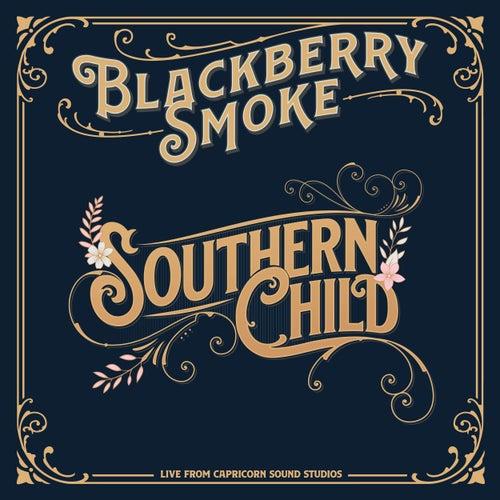 Southern Child by Blackberry Smoke