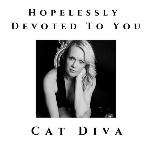 Hopelessly Devoted To You (Radio Edit) von Cat Diva