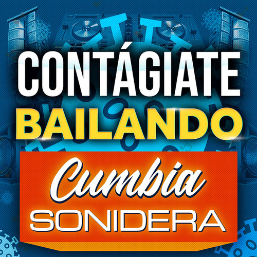 Contágiate Bailando Cumbia Sonidera by Various Artists